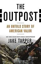The outpost: the untold story of american valor.