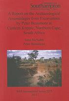 A report on the archaeological assemblages from excavations by Peter Beaumont at Canteen Koppie, Northern Cape, South Africa