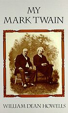 My Mark Twain : reminiscences and criticisms