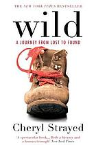 Wild : from lost to found on the Pacific Crest Trail