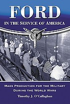 Ford in the service of America : mass production for the military during the world wars
