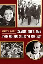 Saving one's own : Jewish rescuers during the Holocaust