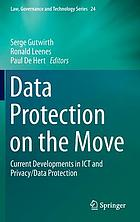 Data protection on the move : current developments in ICT and privacy/data protection