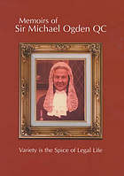 Memoirs of Sir Michael Ogden, QC : variety is the spice of legal life.