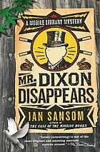 Mr. Dixon disappears : a mobile library mystery