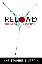 Reload : rethinking violence in American life