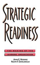 Strategic readiness : the making of the learning organization