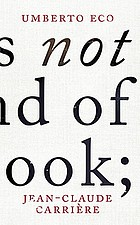 This is not the end of the book : a conversation