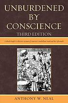 Unburdened by conscience : a black people's collective account of america's antebellum south and the aftermath.