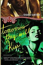 Tomorrow they will kiss : a novel