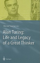 Alan Turing : life and legacy of a great thinker