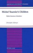 Michel Tournier's children : myth, intertext, initiation