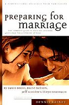 Preparing for marriage : a complete guide to help you discover God's plan for a lifetime of love