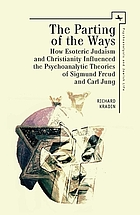 The parting of the ways : how esoteric Judaism and Christianity influenced the psychoanalytic theories of Sigmund Freud and Carl Jung