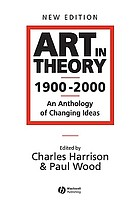 Art in theory 1900-2000 : an anthology of changing ideas