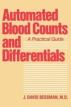 Automated blood counts and differentials : a practical guide