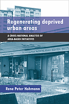 Regenerating deprived urban areas : a cross national analysis of area-based initiatives.