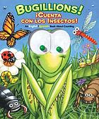 Bugillions! = Cuenta con los insectos! : an English/Spanish book about counting