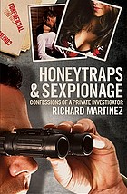 HONEYTRAPS & SEXPIONAGE : CONFESSIONS OF A PRIVATE INVESTIGATOR
