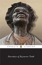 Narrative of Sojourner Truth : a bondswoman of olden time, with a history of her labors and correspondence drawn from her Book of life ; also, A memorial chapter