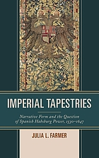 Imperial tapestries : narrative form and the question of Spanish Habsburg power, 1530-1647