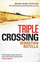Triple crossing : a novel