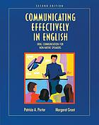 Communicating effectively in English : oral communication for non-native speakers