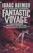 Fantastic voyage; a novel.