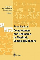 Completeness and Reduction in Algebraic Complexity Theory