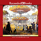 The Fellowship of the Ring : 1st book of the Lord of the Rings trilogy.