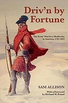 Driv'n by fortune : the Scots' march to modernity in America, 1745-1812
