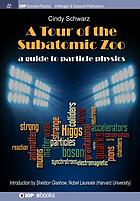 A tour of the subatomic zoo : a guide to particle physics