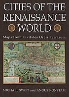 Cities of the renaissance world : maps from the Civitates orbis terrarum