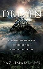 Driven : a how-to strategy to unlock your greatest potential