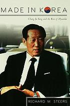 Made in Korea : Chung Ju Yung and the rise of Hyundai