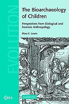 The bioarchaeology of children : perspectives from biological and forensic anthropology