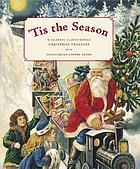 'Tis the season : a classic illustrated Christmas treasury