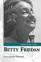 Interviews with Betty Friedan