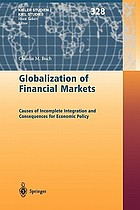 Globalization of financial markets : causes of incomplete integration and consequences for economic policy.