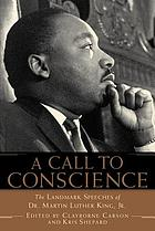 A call to conscience : the landmark speeches of Dr. Martin Luther King, Jr.