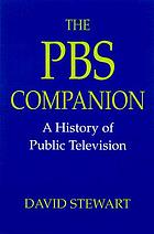 The PBS companion : a history of public television