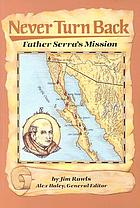 Never turn back : Father Serra's mission