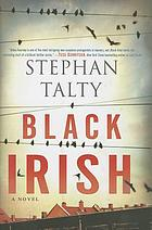 Black Irish : a novel