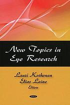 New topics in eye research