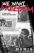 We want freedom : a life in the Black Panther Party