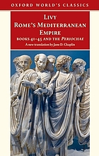 Rome's Mediterranean empire : books forty-one to forty-five and the Periochae