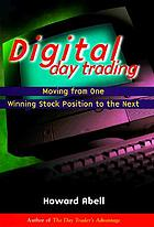 Digital day trading : moving from one winning stock position to the next
