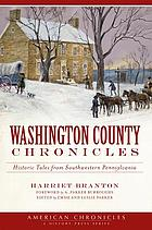Washington County chronicles : historic tales from southwestern Pennsylvania
