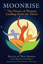 Moonrise : the power of women leading from the heart