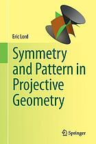 Symmetry and pattern in projective geometry